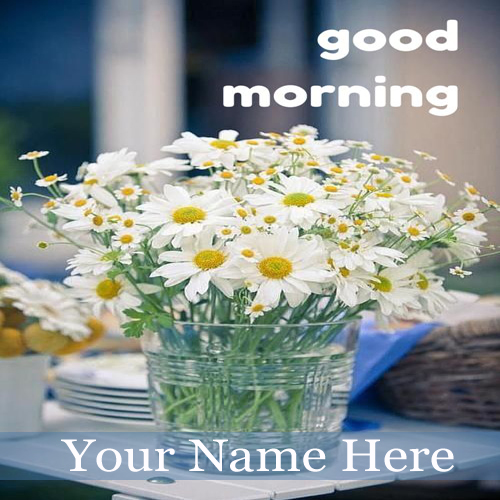 Write Your Name On Good Morning Wishes Flowers Pic